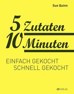 Abbildung von Quinn   5 Zutaten 10 Minuten   1. Auflage   2017   beck-shop.de
