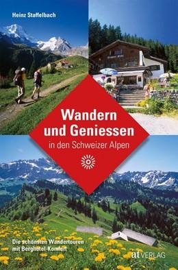 Abbildung von Wandern und Geniessen in den Schweizer Alpen   1. Auflage   2017   beck-shop.de