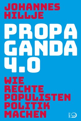 Abbildung von Hillje | Propaganda 4.0 | 1. Auflage | 2017 | beck-shop.de