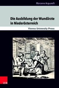 Die Ausbildung der Wundärzte in Niederösterreich   Acquarelli, 2017   Buch (Cover)