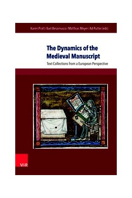 Abbildung von Pratt / Besamusca / Putter / Meyer | The Dynamics of the Medieval Manuscript | 2017 | Text Collections from a Europe...
