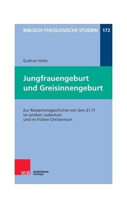 Abbildung von Holtz   Jungfrauengeburt und Greisinnengeburt   2017   Zur Rezeptionsgeschichte von G...