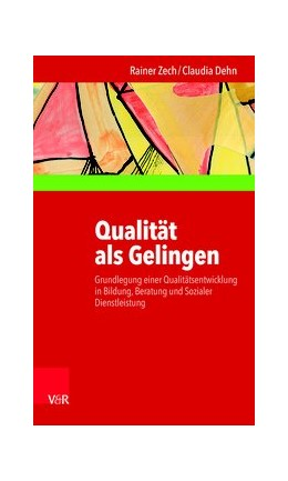 Abbildung von Zech / Dehn | Qualität als Gelingen | 2017 | Grundlegung einer Qualitätsent...