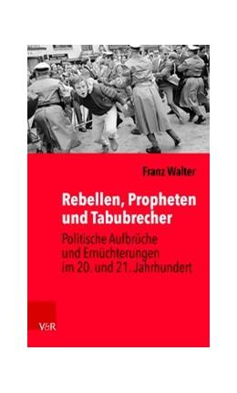 Abbildung von Walter | Rebellen, Propheten und Tabubrecher | 1. Auflage | 2017 | beck-shop.de