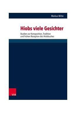 Abbildung von Witte | Hiobs viele Gesichter | 2018 | Studien zur Komposition, Tradi...