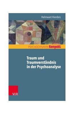 Abbildung von Hierdeis | Traum und Traumverständnis in der Psychoanalyse | 1. Auflage | 2017 | beck-shop.de