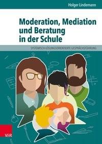 Moderation, Mediation und Beratung in der Schule | Lindemann, 2017 | Buch (Cover)