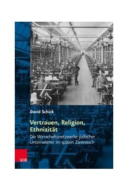 Abbildung von Schick | Vertrauen, Religion, Ethnizität | 2017 | Die Wirtschaftsnetzwerke jüdis...