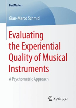Abbildung von Schmid | Evaluating the Experiential Quality of Musical Instruments | 1st ed. 2017 | 2017 | A Psychometric Approach