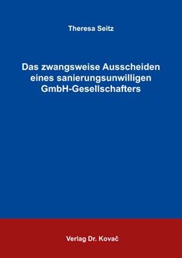 Abbildung von Seitz | Das zwangsweise Ausscheiden eines sanierungsunwilligen GmbH-Gesellschafters | 1. Auflage | 2017 | 207 | beck-shop.de