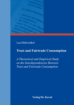 Abbildung von Dirkwinkel | Trust and Fairtrade Consumption | 1. Auflage | 2017 | 77 | beck-shop.de