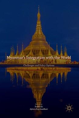 Abbildung von De / Raychaudhuri | Myanmar's Integration with the World | 1. Auflage | 2017 | beck-shop.de