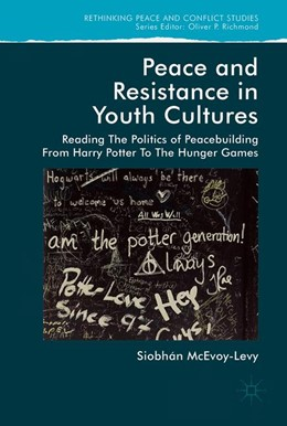 Abbildung von McEvoy-Levy   Peace and Resistance in Youth Cultures   1st ed. 2018   2018   Reading the Politics of Peaceb...