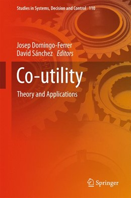 Abbildung von Domingo-Ferrer / Sánchez | Co-utility | 1st ed. 2018 | 2017 | Theory and Applications | 110