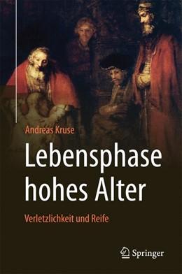 Abbildung von Kruse | Lebensphase hohes Alter: Verletzlichkeit und Reife | 1. Auflage | 2017 | beck-shop.de