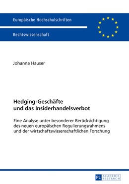 Abbildung von Hauser   Hedging-Geschäfte und das Insiderhandelsverbot   1. Auflage   2017   beck-shop.de