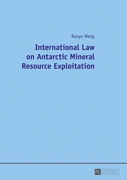 Abbildung von Wang   International Law on Antarctic Mineral Resource Exploitation   1. Auflage   2017   beck-shop.de
