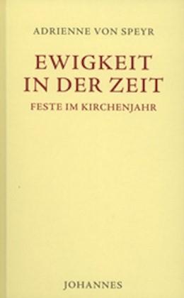 Abbildung von Speyr | Ewigkeit in der Zeit | 1. Auflage | 2017 | beck-shop.de