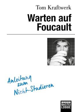 Abbildung von Kraftwerk | Warten auf Foucault | 2017 | Anleitung zum Nicht-Studieren
