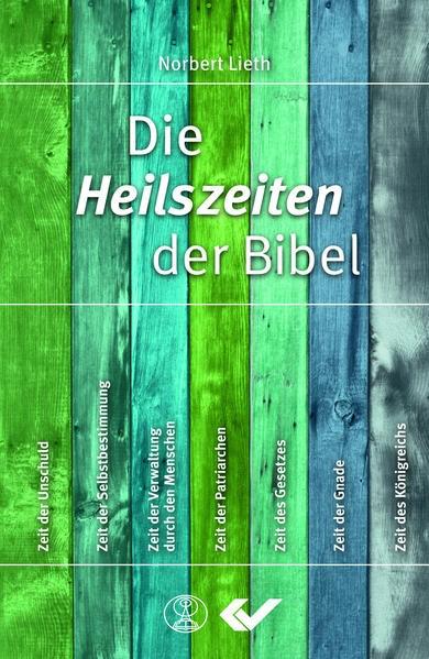 Die Heilszeiten der Bibel | Lieth, 2017 | Buch (Cover)