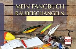 Abbildung von Weissert   Mein Fangbuch - Raubfischangeln   1. Auflage   2017   beck-shop.de