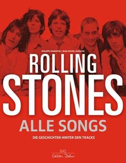 Abbildung von Margotin / Guesdon | Rolling Stones - Alle Songs | Neuauflage 2018 | 2017 | Die Geschichten hinter den Tra...
