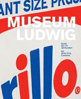 Abbildung von Museum Ludwig. 20./21. Jahrhundert. 20th/21st Century | 2018 | Bestandskatalog