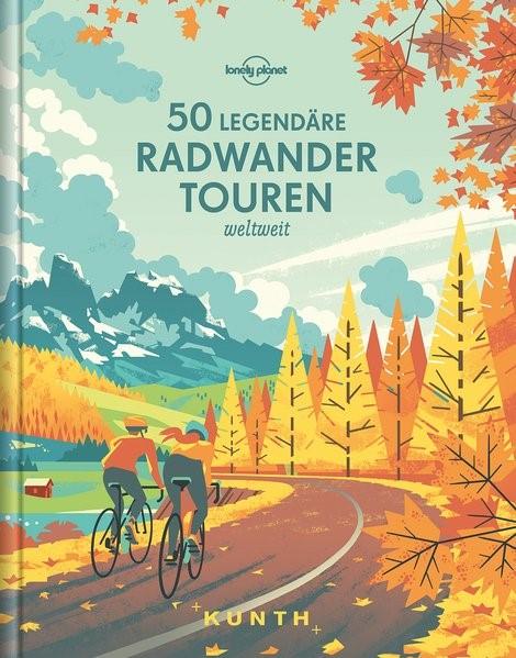 50 legendäre Radwandertouren weltweit   Nachdruck, 2017   Buch (Cover)