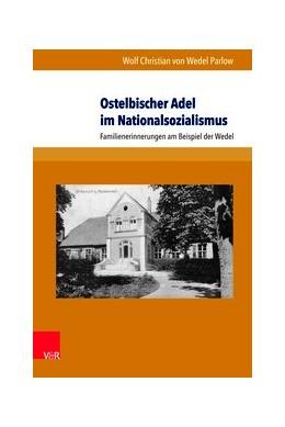 Abbildung von Wedel Parlow | Ostelbischer Adel im Nationalsozialismus | 1. Auflage | 2017 | beck-shop.de