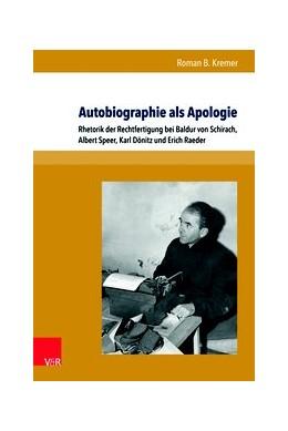 Abbildung von Kremer | Autobiographie als Apologie | 2017 | Rhetorik der Rechtfertigung be...