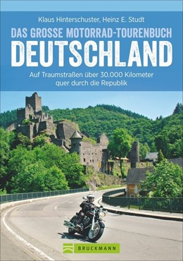 Abbildung von Hinterschuster / Studt | Das große Motorrad-Tourenbuch Deutschland | 2., aktualisierte Auflage | 2017 | Auf Traumstraßen über 30.000 K...