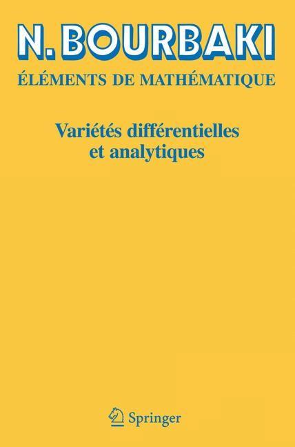 Variétés différentielles et analytiques | Bourbaki | Réimpression inchangée de l'éditions de 1967 et 1971., 2006 | Buch (Cover)