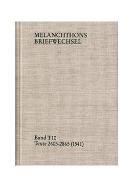 Abbildung von Melanchthon / Scheible | Melanchthons Briefwechsel / Band T 10: Texte 2605-2865 (1541) | 2009 | Texte 2605-2865 (1541)