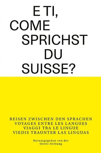 E ti, come sprichst du suisse? | Oertli-Stiftung, 2017 | Buch (Cover)