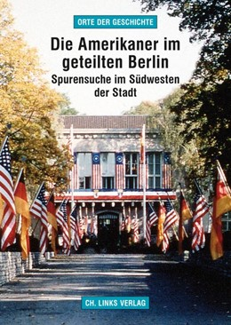 Abbildung von Helwig | Die Amerikaner im geteilten Berlin | 1. Auflage | 2017 | beck-shop.de