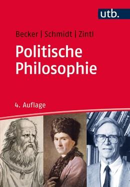 Abbildung von Becker / Schmidt | Politische Philosophie | 4. Auflage | 2017 | beck-shop.de