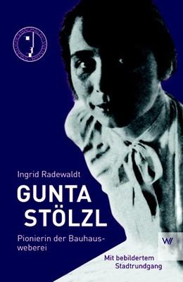 Abbildung von Radewald | Gunta Stölzl | 1. Auflage | 2019 | beck-shop.de
