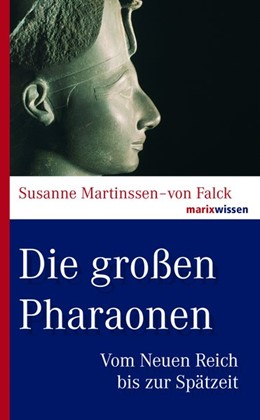 Abbildung von Martinssen-von Falck | Die großen Pharaonen | 2018 | Vom Neuen Reich bis zur Spätze...