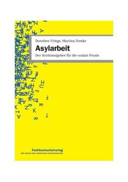 Abbildung von Frings / Domke   Asylarbeit   2. Auflage   2017   Ein Rechtsratgeber für die soz...