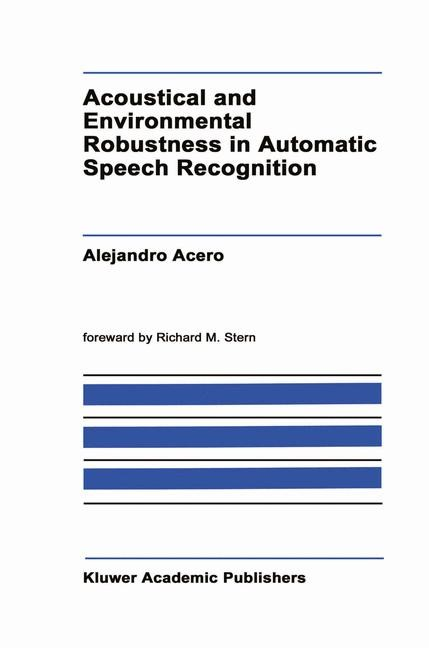 Acoustical and Environmental Robustness in Automatic Speech Recognition | Acero, 1992 | Buch (Cover)