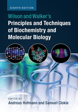 Abbildung von Hofmann / Clokie | Wilson and Walker's Principles and Techniques of Biochemistry and Molecular Biology | 8th edition. Revised | 2018
