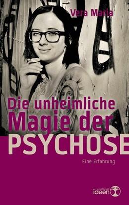 Abbildung von Maria | Die unheimliche Magie der Psychose | 2017 | Eine Erfahrung