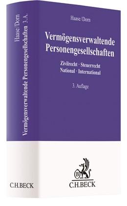 Abbildung von Haase / Dorn | Vermögensverwaltende Personengesellschaften | 3., vollständig überarbeitete Auflage | 2018 | Zivilrecht - Steuerrecht, Nati...