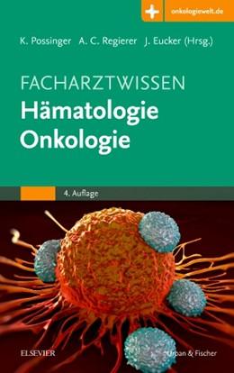 Abbildung von Possinger / Regierer / Eucker (Hrsg.) | Facharztwissen Hämatologie Onkologie | 4. Auflage | 2017