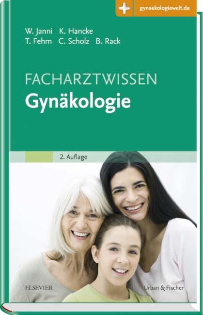 Facharztwissen Gynäkologie | Janni / Hancke / Fehm / Scholz / Rack | 2. Auflage, 2017 (Cover)