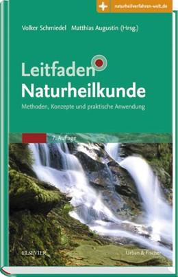 Abbildung von Schmiedel / Augustin (Hrsg.) | Leitfaden Naturheilkunde | 7. Auflage | 2017 | Methoden, Konzepte und praktis...