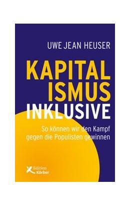 Abbildung von Heuser | Kapitalismus inklusive | 1. Auflage | 2017 | beck-shop.de