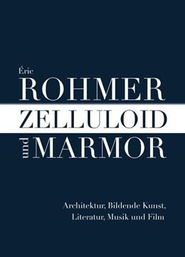 Abbildung von Rohmer | Zelluloid und Marmor | 1. Auflage | 2017 | beck-shop.de