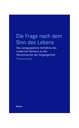 Abbildung von Kriza | Die Frage nach dem Sinn des Lebens | 1. Auflage | 2018 | beck-shop.de