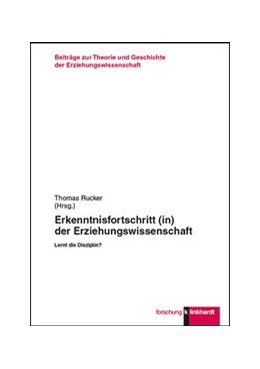 Abbildung von Rucker | Erkenntnisfortschritt (in) der Erziehungswissenschaft | 1. Auflage | 2017 | beck-shop.de